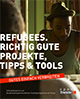 E-Book Refugees, richtig gute Projekte, Tipps & Tools